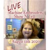 Image of Machine Embroidery August 11th 2020 Show N Tell
