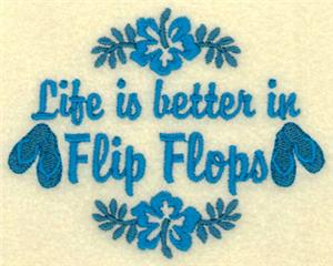 Life is Better in Flip Flop